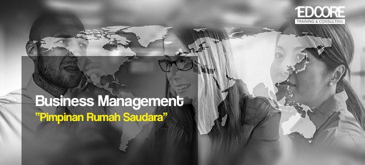 Business Management untuk Pimpinan Rumah Saudara